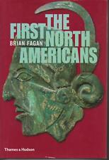 THE FIRST NORTH AMERICANS by BRIAN FAGAN hc/dj 2011 1st ed
