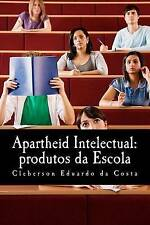 NEW apartheid intelectual: produtos da escola (Portuguese Edition)