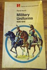 Military Uniforms 1686-1918 by Rene North Illustrated by John Berry (1970)