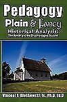 PEDAGOGY PLAIN & FANCY - KLOSKOWSKI, VINCENT J., JR., PH.D. - NEW PAPERBACK BOOK