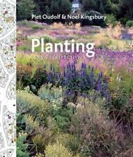 Planting : A New Perspective by Piet Oudolf and Noel Kingsbury (2013, Hardcover)