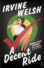 Irvine Welsh - A Decent Ride (Paperback) 9781784700560