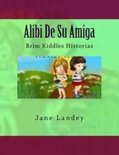 Brim Kiddies Historias: Alibi de Su Amiga : Brim Kiddies Historias by Jane...