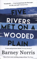 Five rivers met on a wooded plain by Barney Norris (Paperback) Amazing Value
