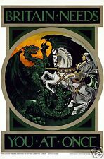 """Britain Needs You at Once - St George & Dragon World War 1 Poster 12x8"""" Reprint"""