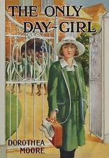 The Only Day Girl by Dorothea Moore (Paperback, 2007) Girls Gone By