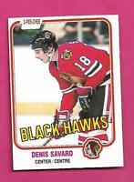 1981-82 OPC # 63 HAWKS DENIS SAVARD ROOKIE EX-MT  CARD (INV# D3492)