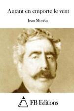 Autant en Emporte le Vent by Jean Moréas (2015, Paperback)