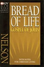 Bread of Life Gospel of John : With Notes for Christian Living by Thomas Nelson