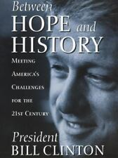 Between Hope and History : Meeting America's Challenges for the 21st Century by