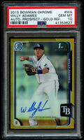 2015 Bowman Chrome Willy Adames /50 Rookie Gold Refractor PSA 10 Gem Mint Auto