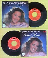 LP 45 7''CORINNE HERMES Si la vie est cadeau Pour un jour toi no cd mc dvd vhs