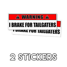 WARNING Sign I Brake for Tailgaters - Funny Sticker Decal 2 Pk DND