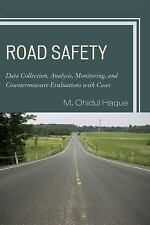 Road Safety: Data Collection, Analysis, Monitoring, and Countermeasure Evaluatio