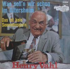 """7"""" HENRY VAHL : Was solln wir schon im Altersheim /VG+"""