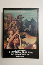 LA PITTURA FRIULANA DEL RINASCIMENTO - Neri Pozza Editore - 1974