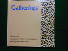 Gatherings. Contemporary Aboriginal and Torres Strait Islander Art From Qld.