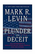 Plunder and Deceit: Big Government's Exploitation of Young Peop... Free Shipping