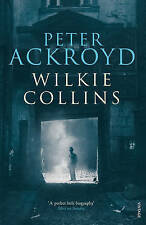 Wilkie Collins by Peter Ackroyd, Book, New Paperback