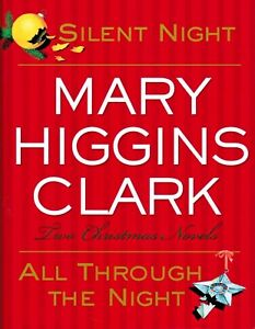 Silent Night All Through The Night Two Christmas Novels by Mary Higgins Clark
