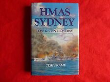 HMAS Sydney: Loss & Controversey By Tom Frame (1993)