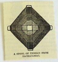 small 1883 magazine engraving ~ SPOOL OF THREAD FROM PACHACAMAC, Peru