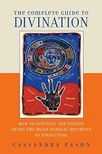 The Complete Guide to Divination: How to Foretell the Future Using the-ExLibrary
