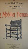 Le Mobilier Flamand Par Victor Champier 39 planches