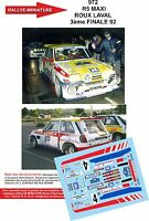 DECALS 1/43 REF 972 RENAULT MAXI 5 TB TURBO ROUX FINALE DES RALLYE 1992 RALLY