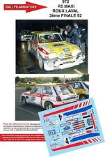 DECALS 1/32 REF 972 RENAULT MAXI 5 TB TURBO ROUX FINALE DES RALLYE 1992 RALLY