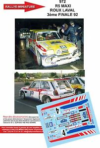 Decals 1/43 Ref 0972 Renault Maxi 5 Very Good Turbo Reddish Final Of Rally 1992