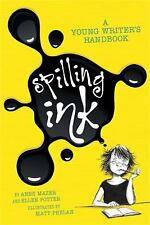 Spilling Ink : A Young Writer's Handbook by Ellen Potter and Anne Mazer...