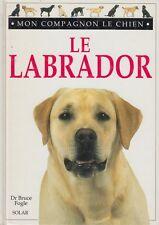 LE LABRADOR / DR BRUCE FOGLE / SOLAR