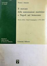 (Economia) F. Assante -IL MERCATO DELLE ASSICURAZIONI MARITTIME A NAPOLI NEL 700