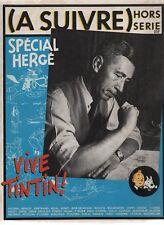 A SUIVRE Hors Série - Spécial Hergé - avril 1983. TBE
