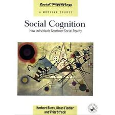 Social Cognition: How Individuals Construct Reality (Social-ExLibrary