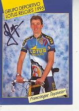 CYCLISME carte  cycliste  FRANCISQUE TEYSSIER équipe LOTUS RELOJES 1995 signée