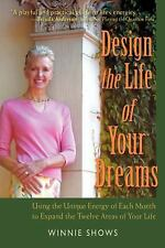 Design the Life of Your Dreams: Using the Unique Energy of Each Month to Expand