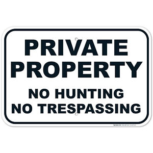 Private Property, No Hunting, No Trespassing Sign,