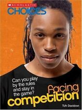 Facing Competition: Can You Play by the Rules and Stay in the Game? (Scholastic