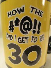 """How the #*@!! did I get to be 30?"" Birthday Coffee Mug black/yellow. Heavy EUC"