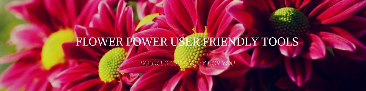 Flower Power User Friendly Tools