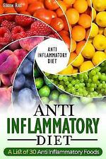 Anti-Inflammatory Diet : A List of 30 Anti Inflammatory Foods by Gordon Rock...