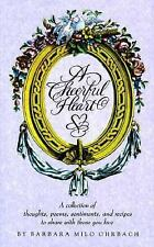 Cheerful Heart : A Collection of Thoughts, Poems, Sentiments, and Recipes to Sh…