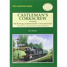 Castleman's Corkscrew: Including the Railways of Bournemouth and Associated Line