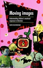 Moving Images: Understanding Children's Emotional Responses to Television By Da