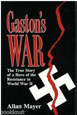Gaston's War by Allan Mayer French Resistance in WWII