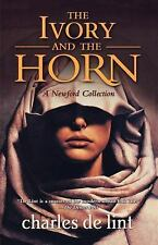 Newford Ser.: The Ivory and the Horn by Charles de Lint (2007, Paperback)