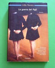Lidia Ravera - La guerra dei figli - 1^ Ed. Garzanti 2009