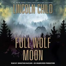 Full Wolf Moon by Lincoln Child (2017, CD, Unabridged)